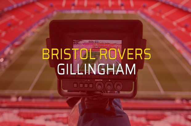 Bristol Rovers - Gillingham karşılaşma önü
