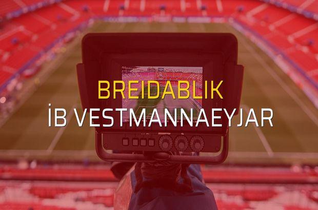 Breidablik - İB Vestmannaeyjar sahaya çıkıyor