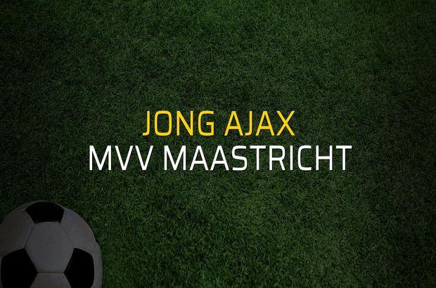 Jong Ajax - MVV Maastricht karşılaşma önü