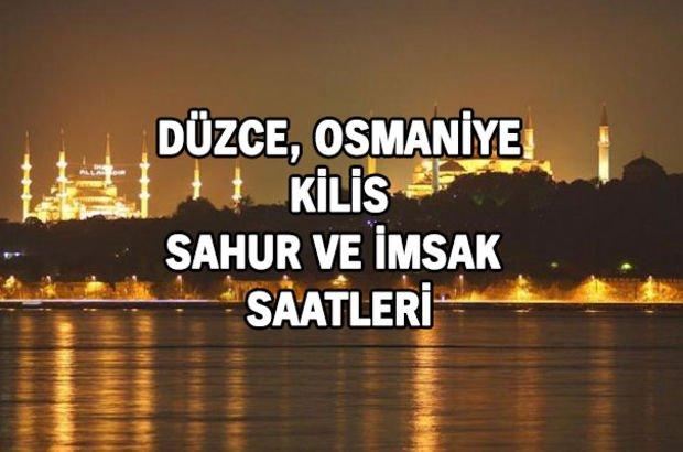Düzce Osmaniye Kilis sahur ve imsak vakitleri