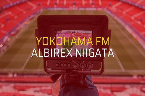 Yokohama FM - Albirex Niigata karşılaşma önü
