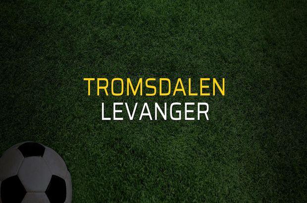 Tromsdalen - Levanger düellosu