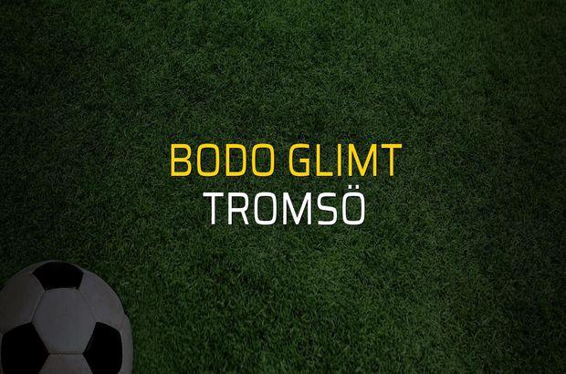 Bodo Glimt - Tromsö maç önü
