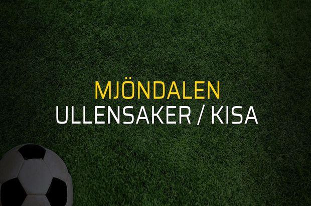 Mjöndalen - Ullensaker / Kisa sahaya çıkıyor