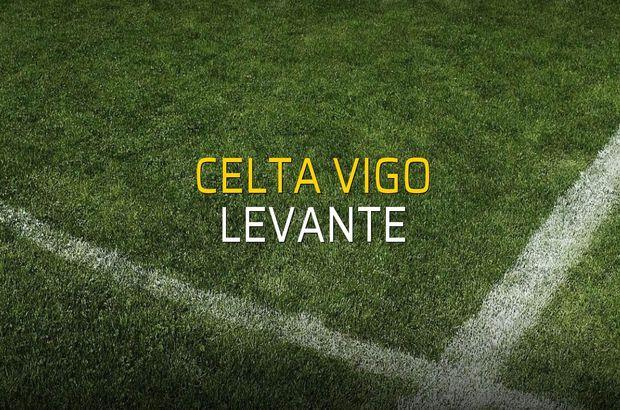 Celta Vigo - Levante maçı istatistikleri