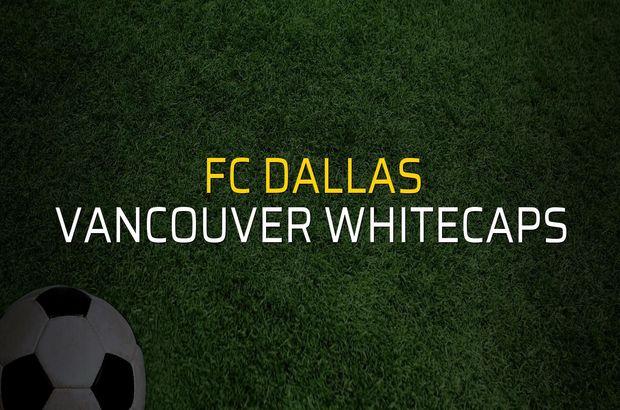 FC Dallas - Vancouver Whitecaps maçı istatistikleri