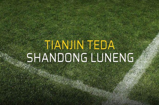 Tianjin Teda - Shandong Luneng maçı istatistikleri