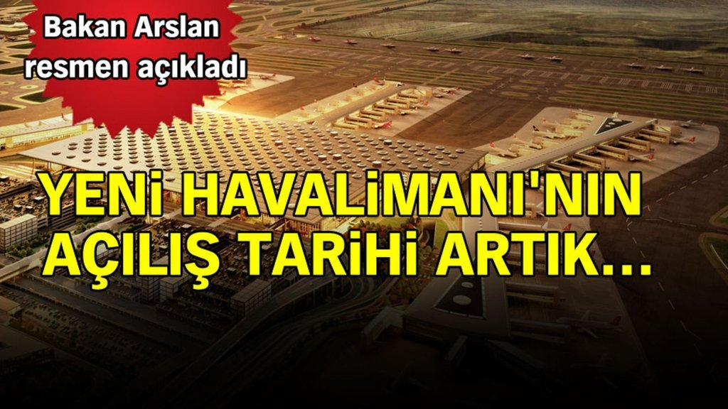 Bakan Arslan açıkladı! Yeni Havalimanı'nın açılış tarihi artık...
