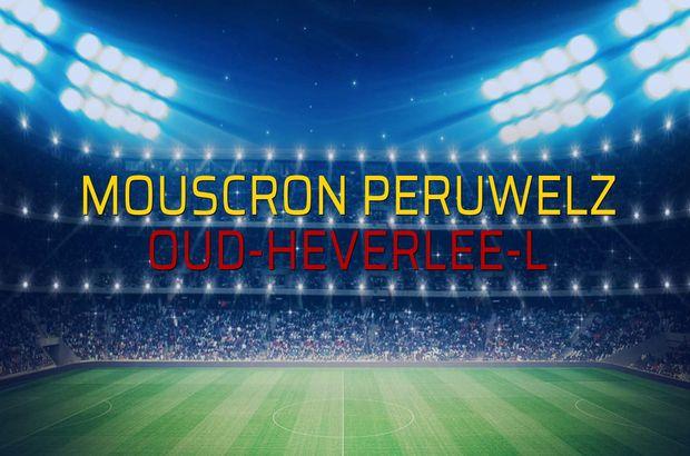 Mouscron Peruwelz - Oud-Heverlee-L maçı ne zaman?