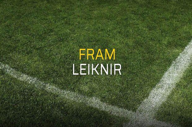 Fram - Leiknir maçı rakamları