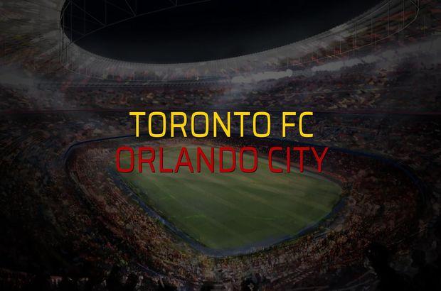Toronto FC - Orlando City maç önü