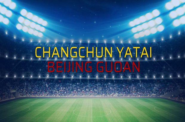 Changchun YaTai - Beijing Guoan maçı öncesi rakamlar