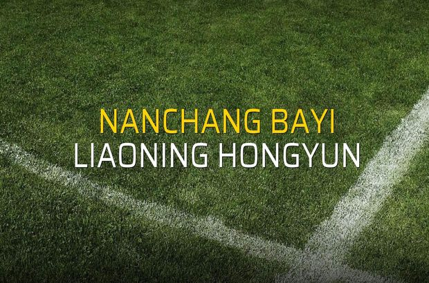 Nanchang Bayi - Liaoning Hongyun sahaya çıkıyor