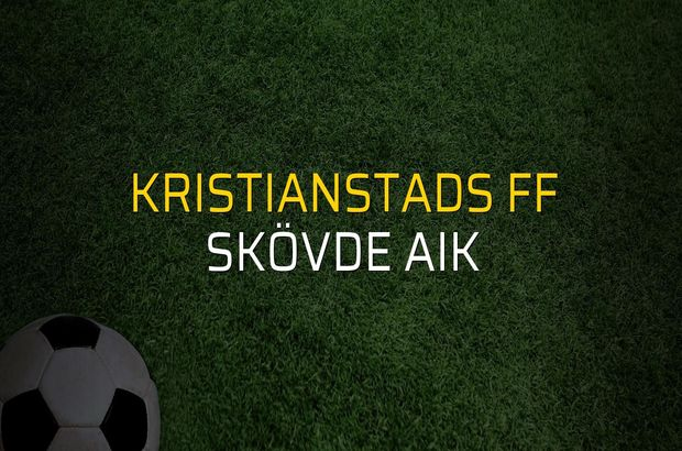 Kristianstads FF - Skövde AIK maçı heyecanı