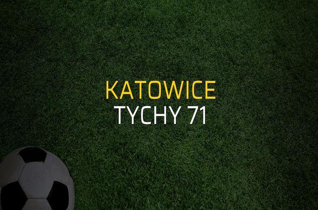 Katowice - Tychy 71 karşılaşma önü