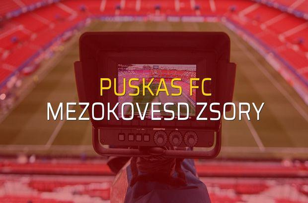 Puskas FC - Mezokovesd Zsory maçı öncesi rakamlar