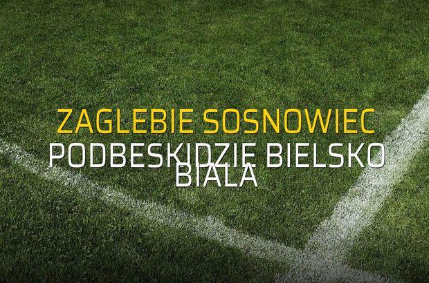 Zaglebie Sosnowiec - Podbeskidzie Bielsko Biala maçı öncesi rakamlar