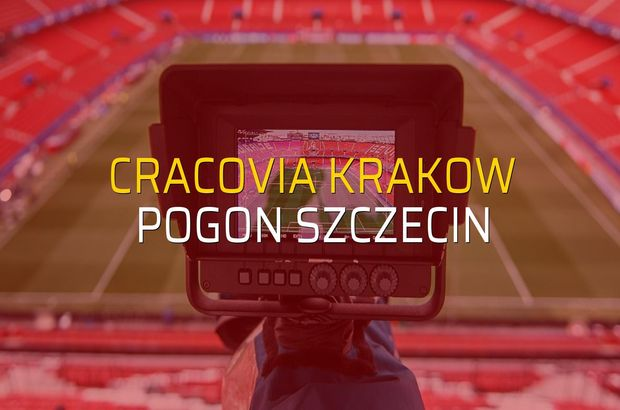 Cracovia Krakow - Pogon Szczecin maçı rakamları
