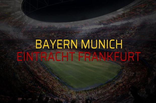 Bayern Munich - Eintracht Frankfurt rakamlar