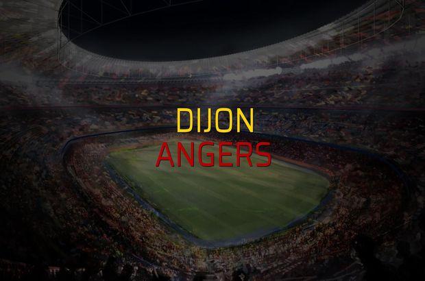 Dijon - Angers maçı öncesi rakamlar