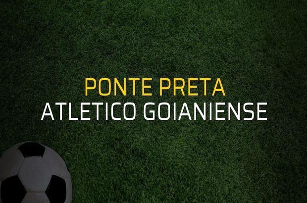 Ponte Preta - Atletico Goianiense maçı istatistikleri