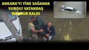 Ankara'yı dolu ve sel vurdu!