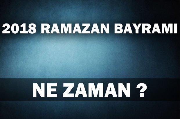 Ramazan Bayramı ne zaman ?