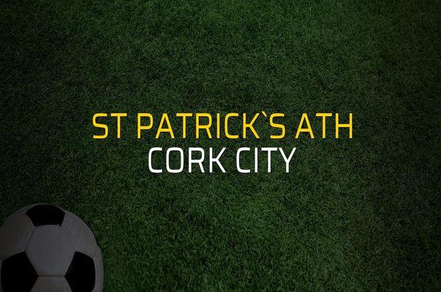 St Patrick`s Ath - Cork City maç önü