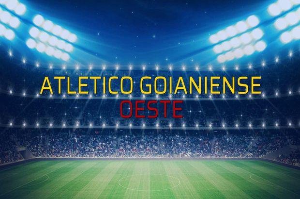 Atletico Goianiense - Oeste maç önü