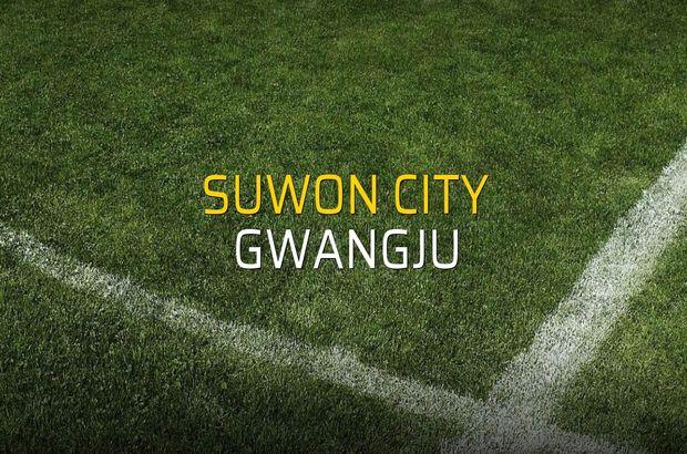 Suwon City - Gwangju maçı öncesi rakamlar