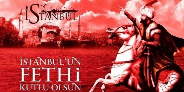 İstanbul'un Fethi 565. yıl dönümü kutlama mesajları! 29 Mayıs 1453 ...