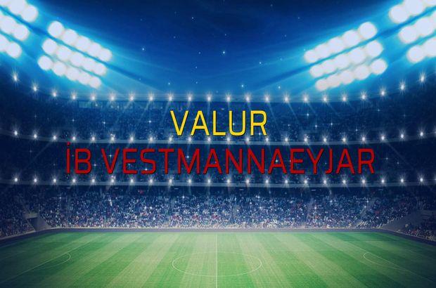 Valur - İB Vestmannaeyjar maçı öncesi rakamlar