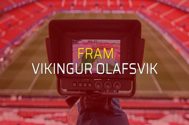 Fram - Vikingur Olafsvik karşılaşma önü