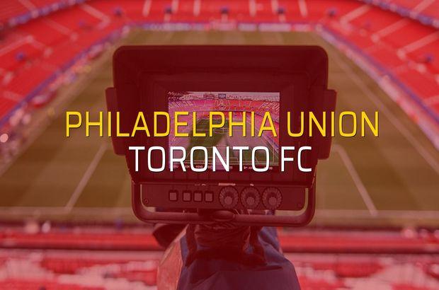 Philadelphia Union - Toronto FC maçı öncesi rakamlar