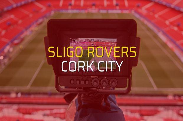 Sligo Rovers - Cork City düellosu
