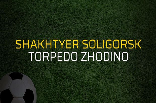 Shakhtyer Soligorsk - Torpedo Zhodino maçı öncesi rakamlar