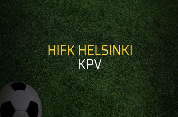 HIFK Helsinki - KPV maçı ne zaman?