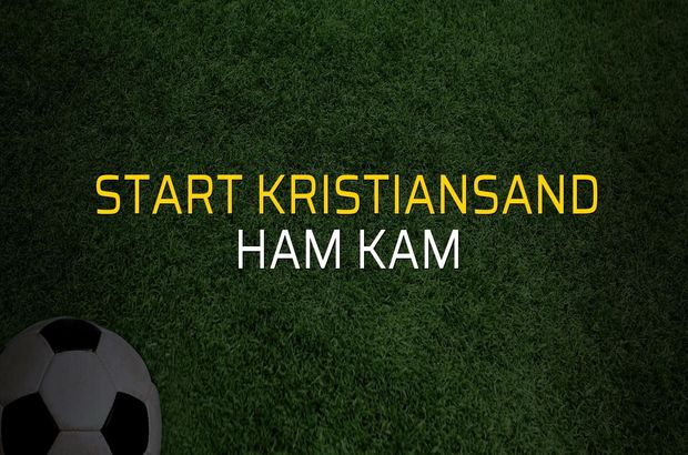 Start Kristiansand - Ham Kam maçı ne zaman?