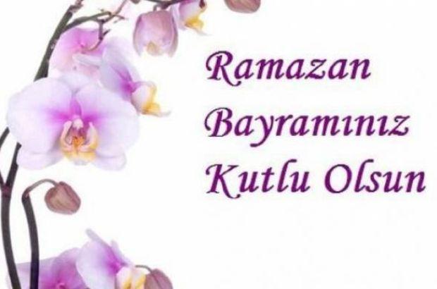 Bayram mesajları ile Ramazan Bayramı'nı kutlayın! 2018 Ramazan ...