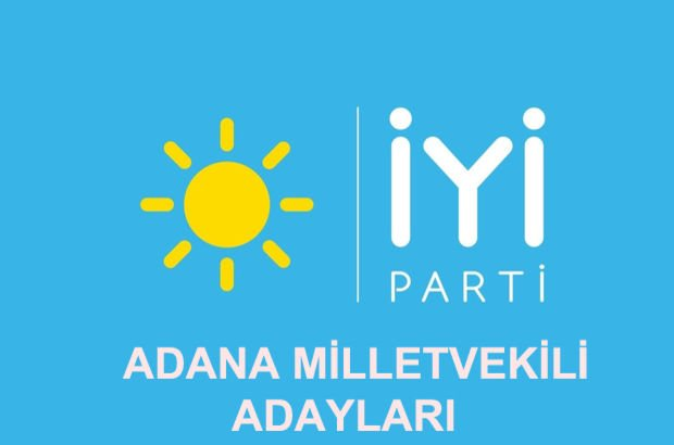 Adana İYİ Parti Milletvekili adayları