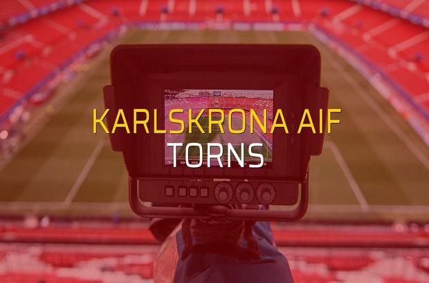 Karlskrona AIF - Torns maçı heyecanı