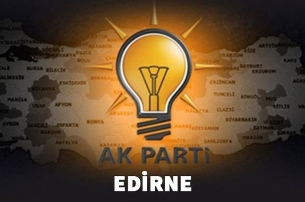 Edirne AK Parti milletvekili aday listesi 2018! İşte AK Parti'nin Edirne için milletvekili adayları