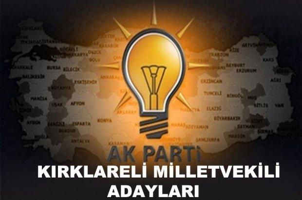 Kırklareli AK Parti milletvekili aday listesi! AK Parti'nin milletvekili adayları
