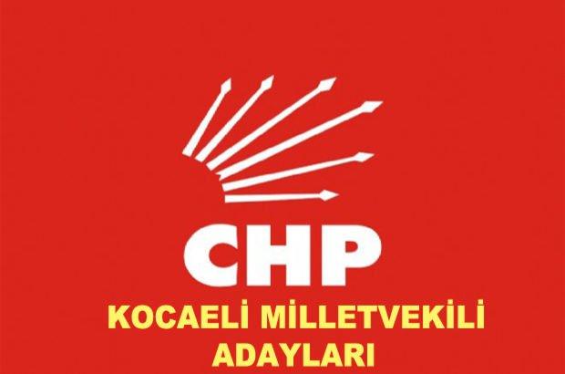 Kocaeli CHP milletvekili aday listesi! CHP'nin milletvekili adayları