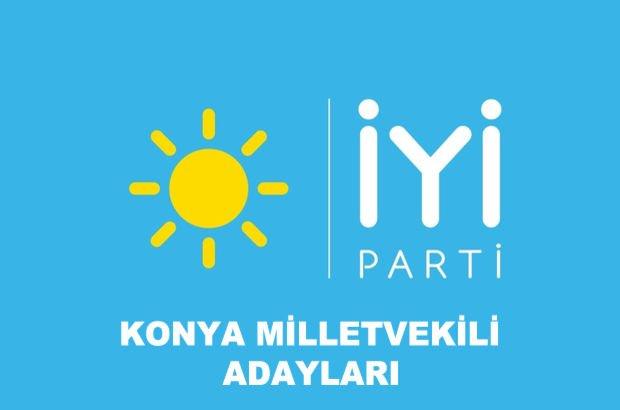 Konya İYİ Parti milletvekili aday listesi! İYİ Parti'nin milletvekili adayları