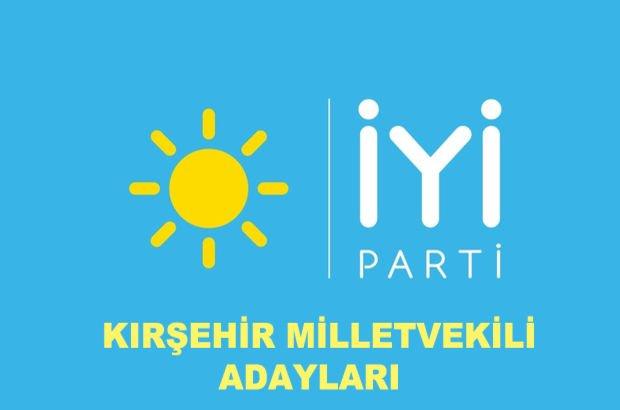 Kırşehir İYİ Parti milletvekili aday listesi! İYİ Parti'nin milletvekili adayları