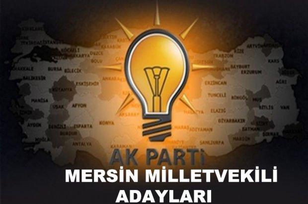 Mersin AK Parti milletvekili aday listesi! AK Parti'nin milletvekili adayları
