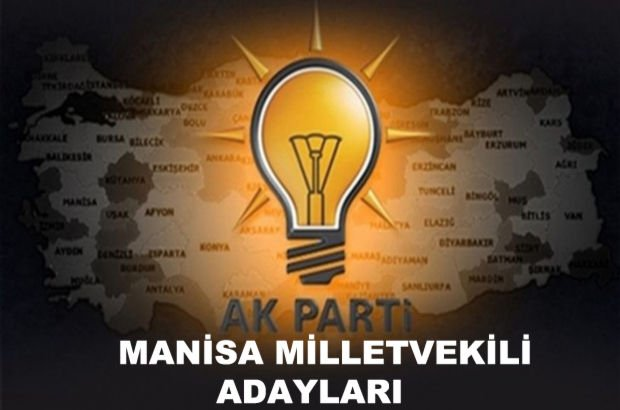 Manisa AK Parti milletvekili aday listesi! 2018 AK Parti'nin milletvekili adayları