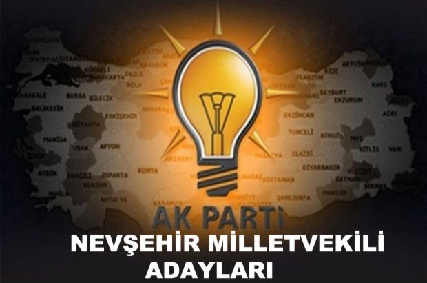Nevşehir AK Parti milletvekili aday listesi