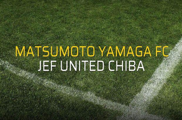 Matsumoto Yamaga FC - JEF United Chiba karşılaşma önü